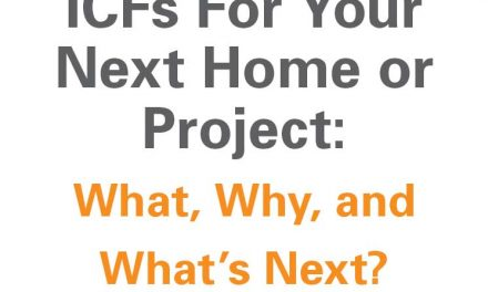 ICFs For Your Next Home or Project: What, Why, and What's Next?