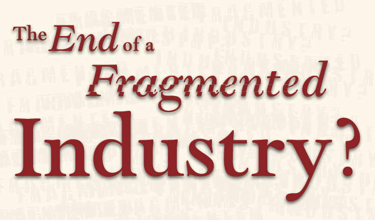 The End of a Fragmented Industry?